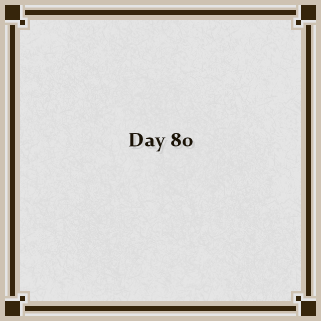 Day 80