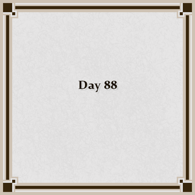 Day 88