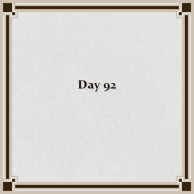 Day 92
