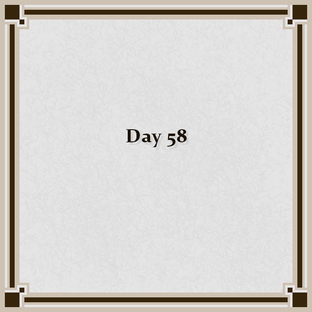 Day 58